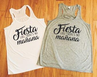 Fiesta Like There's No Manana Tank, Cinco de Mayo, Racerback Top, Bachelorette Party Outfit, Mexico Trip Tee Shirt, Taco Tuesday T-shirt