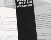Bookmark, Unique bookmark, Rude bookmark, Piss off I'm reading, Book lover gift, Stocking fillers, Book accessories, Black, Free P&P!