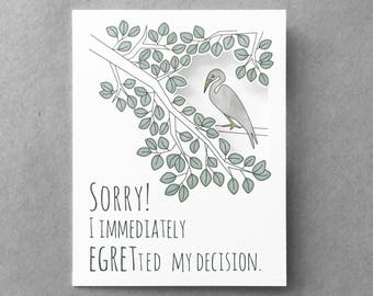 Funny sorry card | Apology card | Pun card | Cute sorry | Egret card | Best friend card | Card for girlfriend | Card for husband
