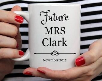 Future Mrs Mug - Personalized - Mrs Coffee Mug - Last Name Mug - Bride To Be Gift - Future Mrs Gift - Future Mrs Cup
