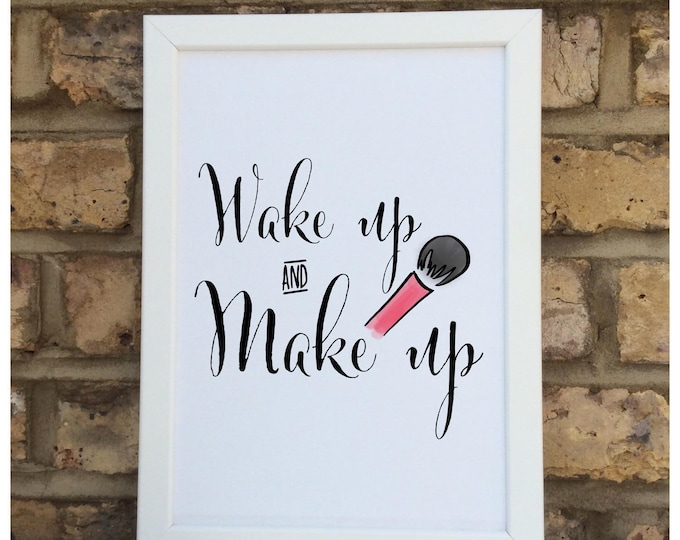 Wake up and make up quote Framed Print | Wall quote | Home decor | quotes | prints