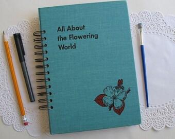 garden  journal, nature journal, All About The Flowering World book journal, altered book junk journal