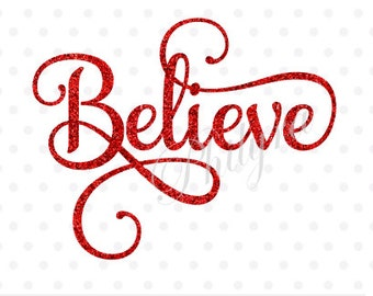 Believe svg, Sign Svg, Christmas Svg, Digital Cutting File, PDF,DXF