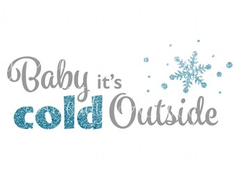 Baby it's cold outside SVG - Christmas SVG - Instant Digital Download