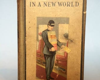 In A New World by Horatio Alger Jr. Vintage Boy's Book