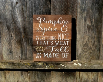 Reclaimed Rustic Wood Sign: Pumpkin Spice And Everything Nice That's what Fall Is Made Of // Seasonal Decor // Fall Decor //