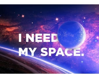 Introvert Typography print, I Need My Space Wall Decor, Space Type, Galaxy