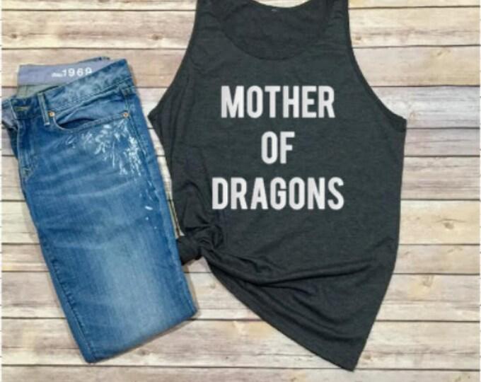 Mother of Dragons Tank - Unisex Clothing - Women's Shirt - Men's Shirt - Game of Thrones Shirt - Gift for Her - Gift for Mom - Khaleesi