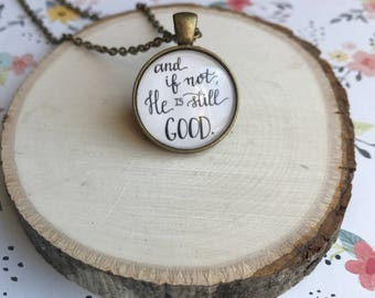 And if not, He is still good - one inch bronze pendant necklace