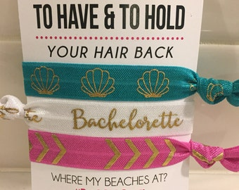 """Bachelorette Party Favor Hair Ties """"Where my beaches at?"""""""