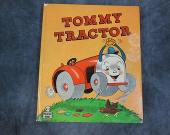 Tommy Tractor, Tell-a-Tale Book 1947 Childrens Reading Book, Whitman Publishing