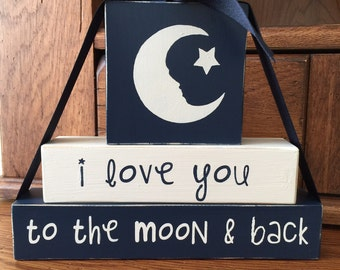 I Love You to the Moon and Back - Valentine Gift - Nursery Decor - Baby Shower Gift - Gift for Her - Moon and Back - Stacked Blocks - Moon