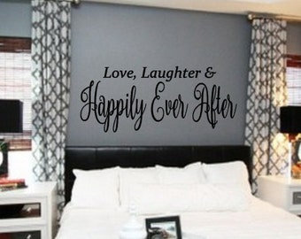 Love Laughter Happily Ever After, Vinyl Wall Decal, Romantic, Handwritten, Vinyl Lettering, Vinyl Wall Sticker, Newlyweds,  Master, Bedroom