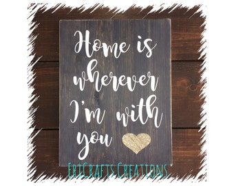 Home is wherever I'm with you Wood Painted sign glitter heart Handmade