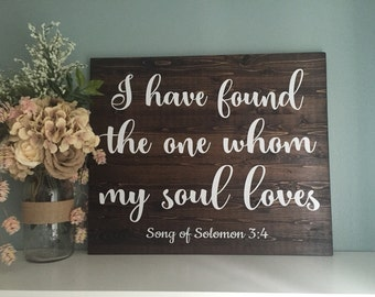 I Have Found The One Whom My Soul Loves Song of Solomon, Bible Verse Sign, Rustic Wood Wedding Sign, Rustic Wedding Decor, Anniversary Gift