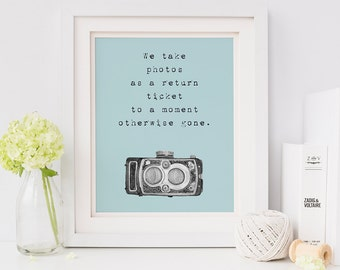 Photography quote print - photography gifts - camera art print - camera quote - inspirational quote print - motivational poster
