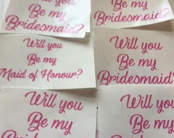 Will you be my bridesmaid/MOH...? Vinyl Decal for glasses