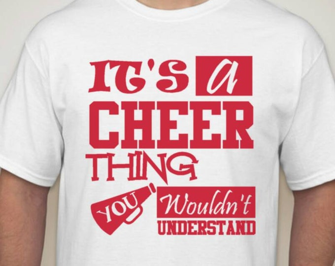It's a cheer thing you wouldn't understand tshirt
