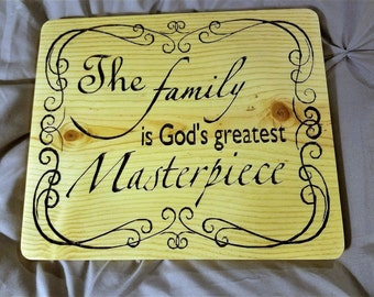 The Family is God's Greatest Masterpiece, Family Sayings, Christian Decor, Christian Sayings, Housewarming Gift, Wedding Gift, Family Sign