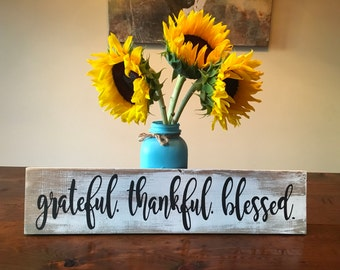 Grateful. Thankful. Blessed. Sign white distressed, rustic farmhouse style wooden sign