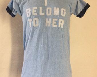 Vtg 70s I Belong To Her T-Shirt Blue S/M Heather Blue 50/50 Funny Novelty
