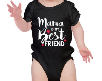 Mama is my Best Friend - Baby Clothing - Baby Bodysuit Best Gift - Baby Boy - Baby Girl - 100% Cotton