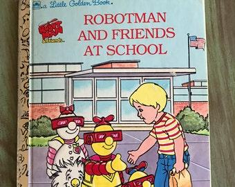 Robotman and Friends At School a Little Golden Book Vintage 1985