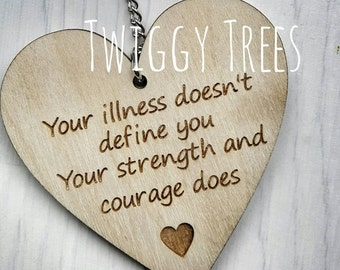 Wooden Heart Your illness doesn't not defined you your courage does survivor cancer fighter  Engraved Keyring Gift