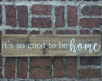 its so good to be home, its so good to be home sign, so good to be home sign, be home sign, rustic decor, distressed decor, farmhouse signs