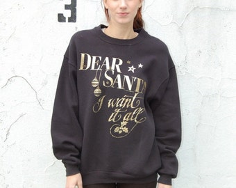 I want it all Christmas sweatshirt 1990s 90S VINTAGE