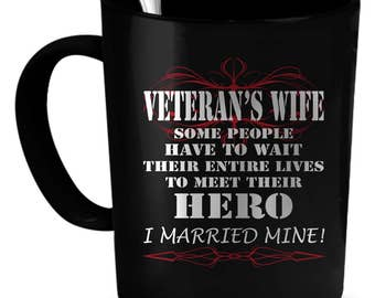 Veteran Wife Coffee Mug 11 oz. Perfect Gift for Your Dad, Mom, Boyfriend, Girlfriend, or Friend - Proudly Made in the USA! Veteran Wife gift