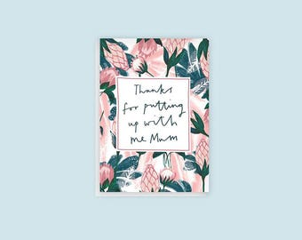 Card for mum - Thanks for putting up with me mum