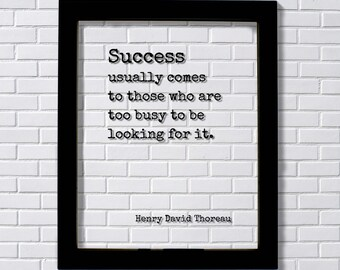 Henry David Thoreau - Success usually comes to those who are too busy to be looking for it - Floating Quote Business Motivation Inspiration