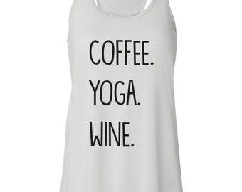 Yoga Tank. Coffee Tank. Wine Tank. Coffee Yoga Wine.