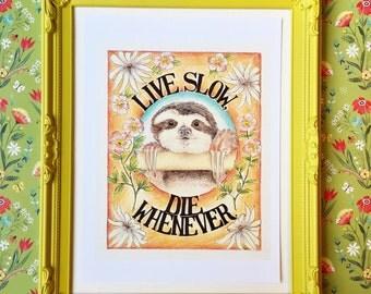 Live Slow, Die Whenever - Sloth Art Print