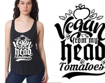 Vegan Form My Head Tomatoes Tank Top - Vegan Shirt, Vegan Tank Top, Cute Vegan Shirt, Vegan Ladies Shirt, Vegan Clothing, Vegan Apparel