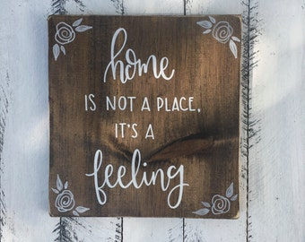 Home Is Not A Place, It's A Feeling - Wood Sign | Custom Wood Sign | Home Decor | Rustic Home Decor | Farmhouse Decor | Hand Painted Sign