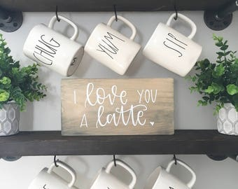 I Love You A Latte - Wood Sign