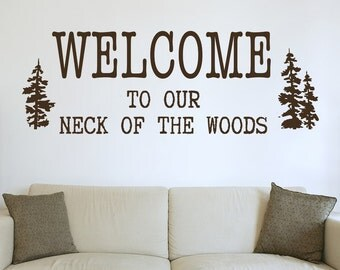 Our Neck of the Woods - Vinyl Wall Decal Quote