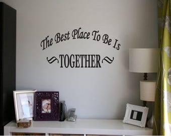 The best place to be is together- Together Wall Decal - Together is the best place to be -  Living Room Wall Sticker - Wall Quote
