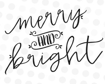 Merry and Bright Svg - Christmas Svg - Script Svg - Quote Cut File - Holiday SVG - SVG Files - Saying Svg - Quote svg - Silhouette Cut Files