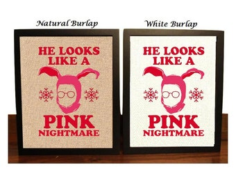 Christmas Story, He Looks Like A Pink Nightmare, Funny Christmas Quote, Burlap Print, Ralphie