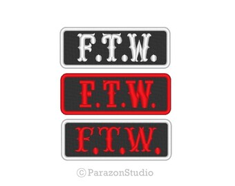All Sizes (A) - Custom Embroidered F.T.W. FTW Motorcycle Biker Outlaw Sew on Patch
