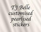 TJBelle customised pearlised stickers