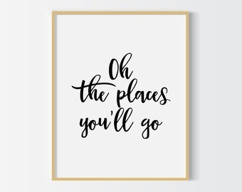 Oh the places you'll go printable poster, motivational instant download printable quote, art print, typography print, black and white print