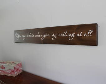 You say it best when you say nothing at all, romantic wood sign, anniversary gift, bedroom decor, romantic home decor, spouse gift