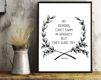 Atticus, Whiskey, My Demons Cant Swim in Whiskey But They Sure Try, Alcohol, Wall Art, Home Decor, Bar Art, Kitchen Art, Wreath, Gift