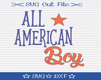 All American Boy SVG File / Patriotic Svg / Fourth of July / 4th of July / Yankee Doodle Dandy / Little Boy Svg