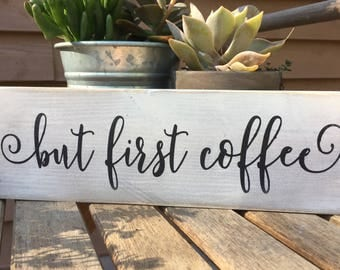but first coffee,wood sign,FREE SHIPPING,office wood sign,coffee bar sign,wood art.wood sign saying,shelf wood sign,cute saying,sign saying