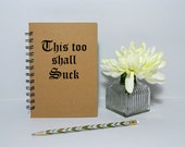 This too shall suck - Notebook/Journal